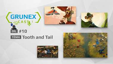 GrunexCast #10: Hrajeme originální strategii Tooth and Tail